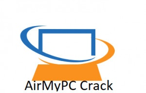 AirMyPC 5.0 Crack With Registration Key Free Download [2021]