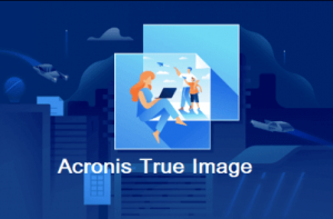 Acronis True Image 2022 Crack With Activation Key Full Download (100% Working)