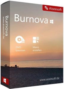 Aiseesoft Burnova With Full Crack + Patch Free Download Latest Version
